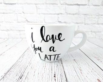 I Love You a Latte Cappuccino Mug