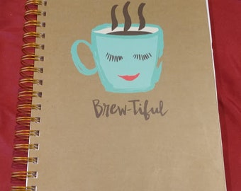 """Heavy duty """"Brew-tiful"""" coffee-themed journal with lined pages"""