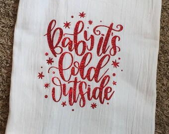 Baby it's cold outside flour sack dish towel