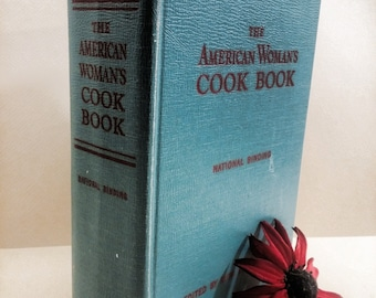 American Woman's Cook Book. 1956 Publication. Edited and Revised by Ruth  Berolzheimer. Published by Culinary Arts Institute, Chicago.