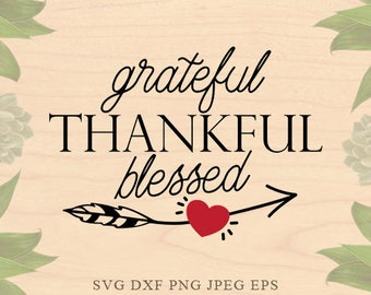 Thanksgiving svg Grateful svg thankful svg blessed SVG files for silhouette DXF Arrow Svg Christian Svg Cricut downloads Cricut files Farm