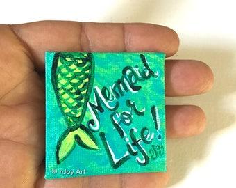 "Mermaid for Life, Art Magnet, 2"" Miniature acrylic canvas art"