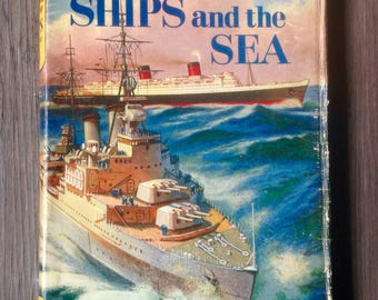 The Wonder Book of Ships and The Sea. 1959