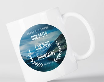 Our Faith Can Move Mountains God Matthew Bible Verse Christian Quote Mug M1321