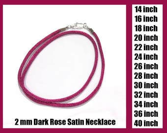 Pink Necklace, 2mm Dark Rose Satin Cord Necklace With Lobster Clasp - You choose the length... 16 inch, 24 inch, 32 inch necklace