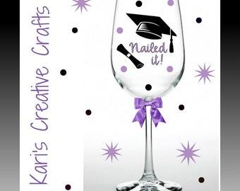 Graduation Wine Glass, Nailed it, Graduate, Personalized Wine Glass, Custom Wine Glass, Graduation Gift, Congratulations Wine Glass