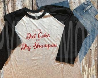 Diet Coke and Dry Shampoo Survival - Raglan/Baseball Style T-Shirt