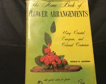 The Home Book of Flower Arrangements by Estelle Easterby, 1960, signed by the author