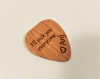Personalized I'll pick you everytime Guitar Pick, Custom Engraved Plectrum,Wood Laser Burned Guitar Pick, I'll pick you heart guitar pick