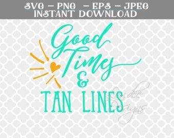 Good times & tan lines SVG, girls trip SVG, Beach SVG