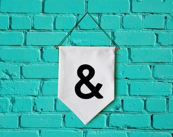 Ampersand wall banner wall hanging AND wall flag canvas banner quote banner single pennant VALENTINE gift Inspirational banner