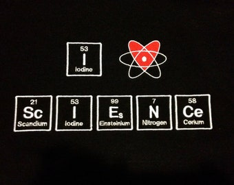 "I ""heart"" ScIENCe in Periodic Table Embroidered Hooded Sweatshirt for Science Chemistry Geek Nerd or Scientist - Made to Order"