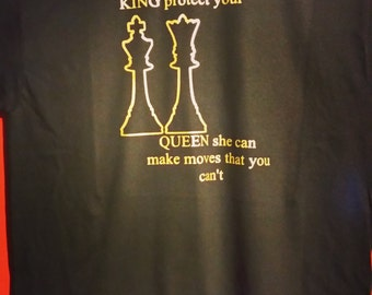 KING protect you QUEEN she can make moves you can't