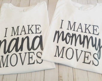 Mommy moves tshirt