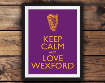 Keep Calm and Love Wexford