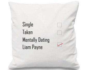 Mentally Dating Liam Payne Cushion, Single Taken, One Direction Cushion, 1D Cushion, Dating Cushion, Boyfriend Cushion, Love Cushion