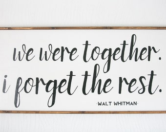 We Were Together, I Forget the Rest - Walt Whitman - Wood Sign