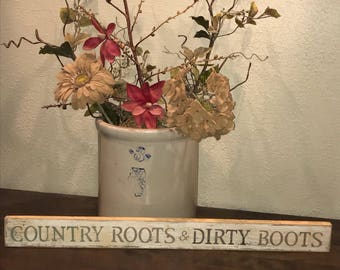 Country Roots & Dirty Boots - Reclaimed Wood Wall Sign
