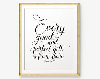 SALE Every Good And Perfect Gift Is From Above, James 1:17, Bible Verse art print, Nursery wall art, Baby Shower Gift