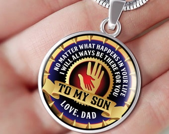 To My Son, No Matter What, Love Dad - Silver or Gold Finished Chain Pendant Circle Necklace