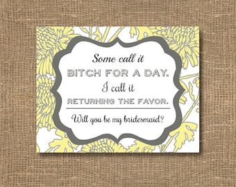 Will you be my Bitch for a Day / Bridesmaid Card / Funny Bridesmaid Card / Funny Will You Be My Bridesmaid Card / Bridesmaid Bitch Card