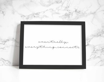 Eventually, Everything Connects print, wall art, quote