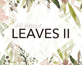 All About Leaves II - Watercolor clipart