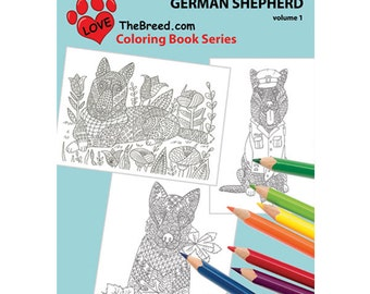 German Shepherd Dog Coloring Book for Adults by Love The Breed Volume 1
