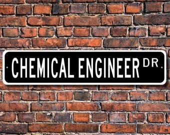 Chemical Engineer, Chemical Engineer Gift, Chemical Engineer sign,  Chemical Engineer decor,  Custom Street Sign, Quality Metal Sign
