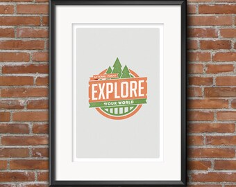 Outdoor Series -- EXPLORE Your World 11x17 Giclee Poster
