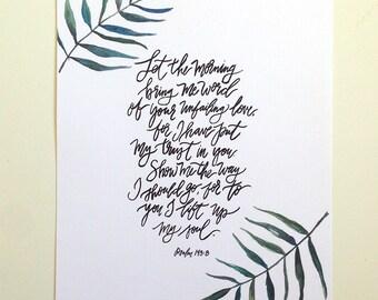 Psalm 143:8 Hand Lettered Art Print