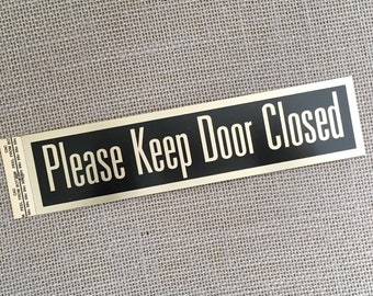 Metal Sign Store sign Door Sign Sticky sign Adhesive sign Metal Sign Vintage Sign NOS New Old Stock Please Keep Door Closed Sign