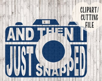 camera svg, camera clipart, and then i just snapped svg file, svg cutting file, commercial use clipart, commercial svg, silhouette files