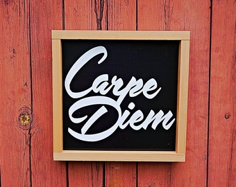 Carpe Diem Sign - Seize The Day!