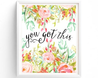 Printable Quotes, Wall Art Prints, Printable Art, Wall Art, Instant Download Print,  You Got This Printable