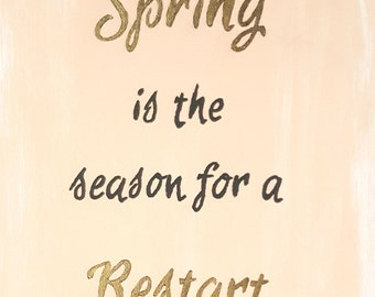 Spring is the Season for a Restart, Spring Decor, Spring Quote, Inspirational Quotes, Canvas Quote Art, Wall Art, Quotes on Canvas