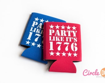 Party Like It's 1776 Can Holder - Personalized Beer/Soda Can Hugger, perfect for Independence Day, 4th of July, America, USA, Patriotic Gift