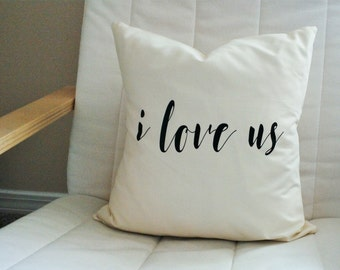 I love us Throw Pillow I Love You Throw Pillow Anniversary Gift Wedding Gift Birthday Gift Home Decor Romantic Gift Valentine's day gift
