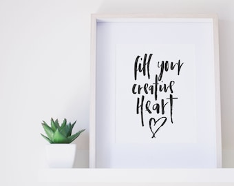 Wall Art Quote Print Black & White | Fill Your CREATIVE HEART  | Hand Lettered Word Wall Print