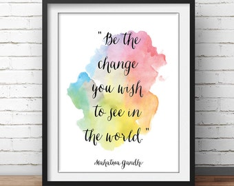 """Gandhi Quote Poster """"Be the change you wish to see in the world"""" Inspirational Print Wisdom Quote Watercolor"""