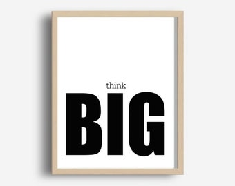 Think Big Print, Printable Wall Art, Typography Print, Motivational Quote, Typography Poster, Modern Wall Art, Digital Download