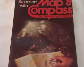 Be Expert with Map and Compass The Orienteering Hand Book 1976