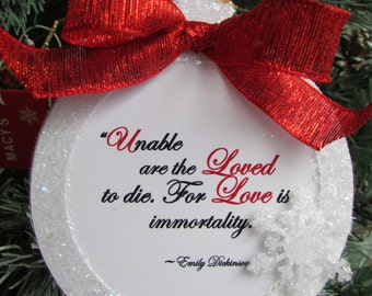 Glittered Memorial Ornament, Custom Ornament, Memorial Gift Mom, Remembrance Ornament, Unable are the loved to die For love is immortality