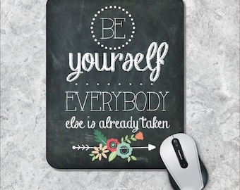 Quote Mousepad, Be Yourself Mousepad, Chalkboard Mouse Pad, Watercolor Mouse Mat, Custom Mousepad, Floral Mousepad,  Inspirational Mouse Pad