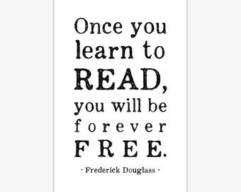 Literary Gift Print, Frederick Douglass Quote Print, Once you learn to read you will be forever free