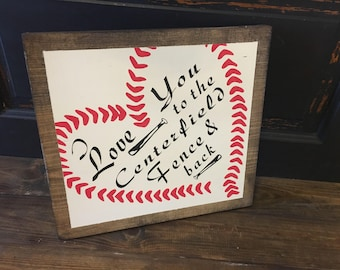 I love you to the centerfield fence and back, sign