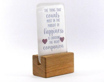 The thing that counts most in the pursuit of happiness is choosing the right companion, Fused Glass, Glass Gift, quote, soulmates, lovers