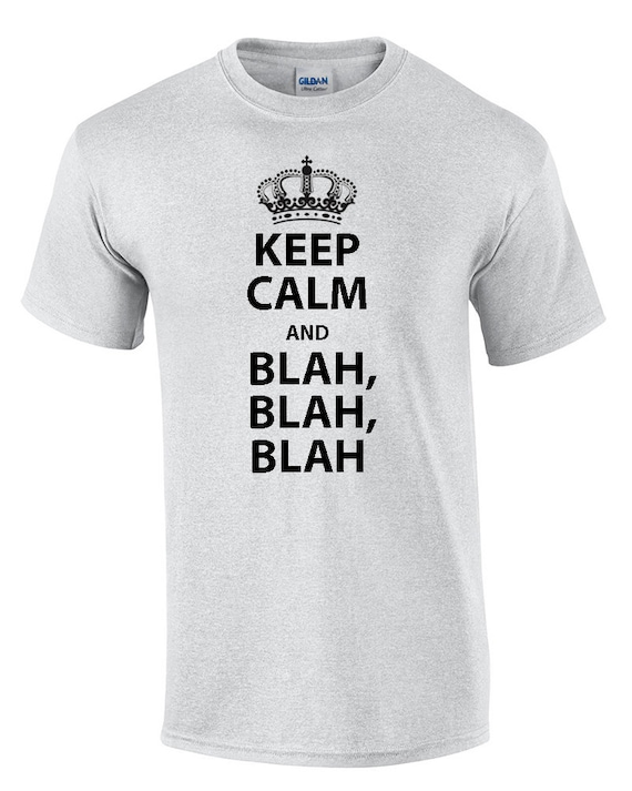 Keep Calm and Blah Blah Blah (T-Shirt)