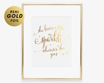 She Leaves a Little Sparkle Wherever She Goes Gold Silver or Rose Gold Foil Print Nursery Room Kid Room Decor Little Girl A39