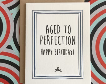 Aged to Perfection Birthday Letterpress Card